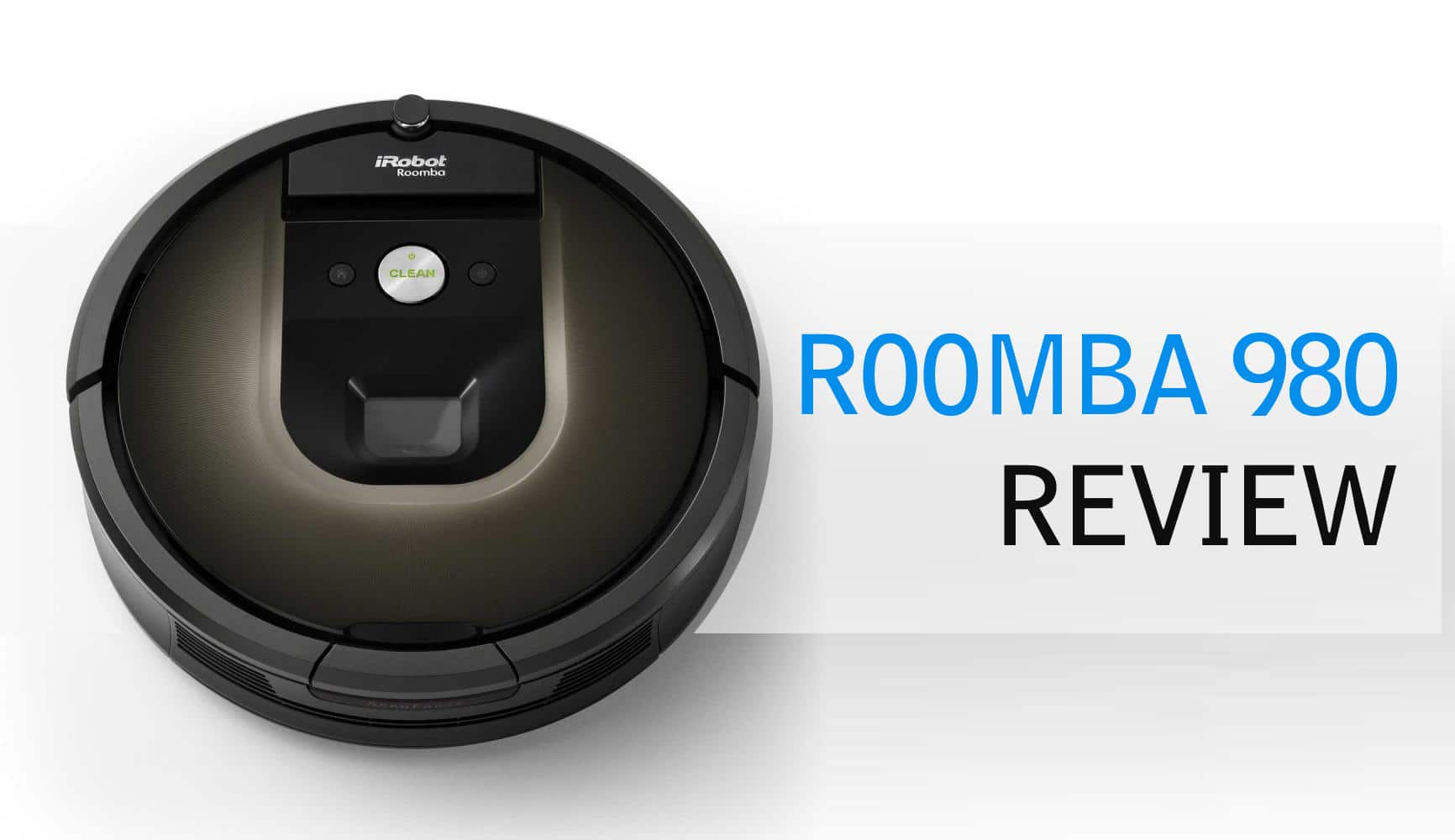 Make Your Life Easier With Robot Vacuums – The Roomba 980 Review